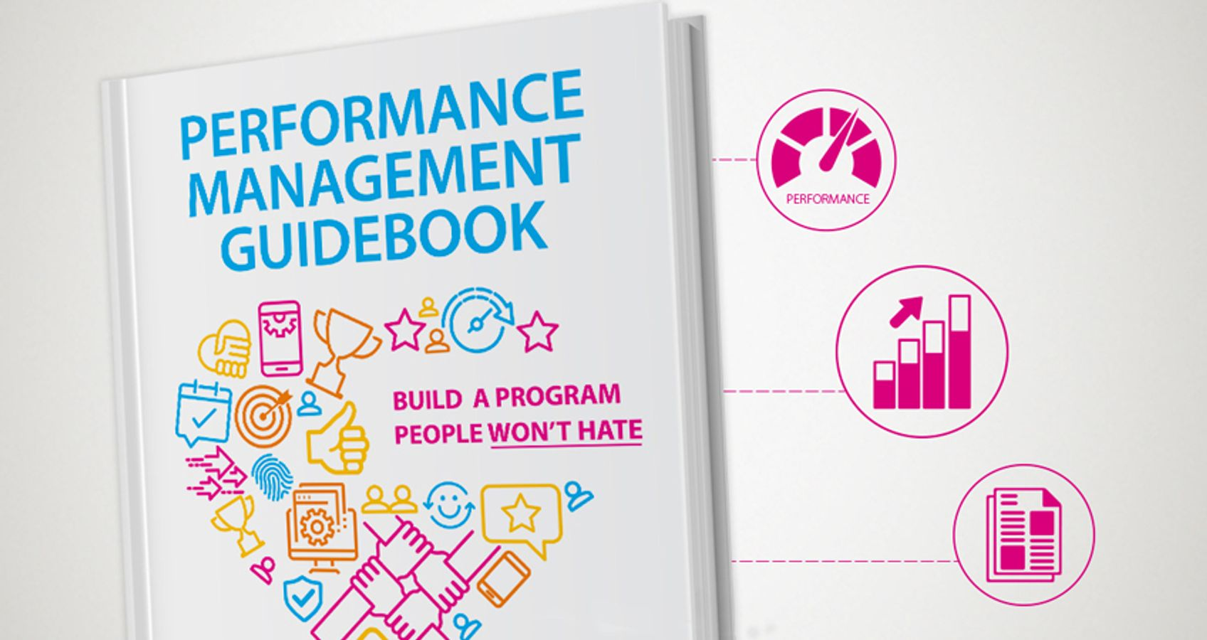 Performance Management Guidebook: Build A Program People Won't Hate