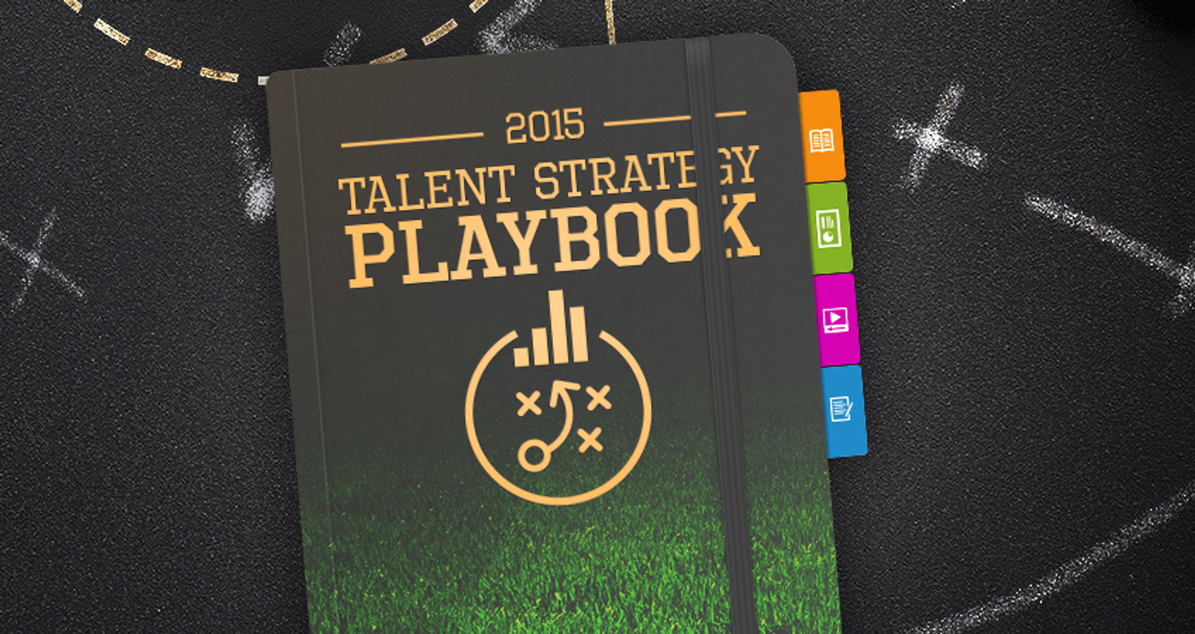 The 2015 Talent Strategy Playbook: Your Ultimate Guide to Organizational Success